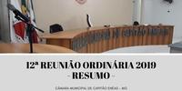 Décima Segunda Reunião Ordinária da Câmara Municipal 2019 - Resumo